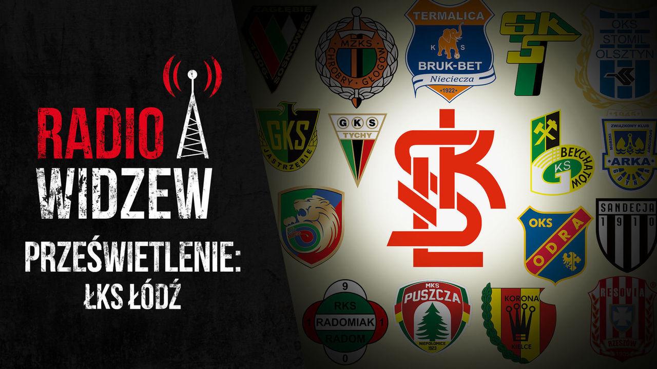 Prześwietlenie I ligi: ŁKS Łódź